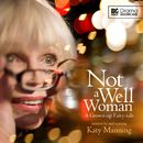 Not a Well Woman (Audiodrama Unabridged)/Katy Manning