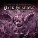 Series 2: Kingdom of the Dead, Pt. 1 (Audiodrama Unabridged)/Dark Shadows
