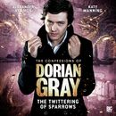 Series 1.3: The Twittering of Sparrows (Unabridged)/The Confessions of Dorian Gray