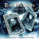 7: The Wicked and the Dead (Audiodrama Unabridged)/Dark Shadows