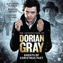 Series 1.6: Ghosts of Christmas Past (Unabridged)/The Confessions of Dorian Gray