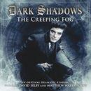 17: The Creeping Fog (Unabridged)/Dark Shadows