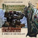 6: Spires of Xin-Shalast (Audiodrama Unabridged)/Pathfinder Legends - Rise of the Runelords