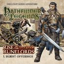 1: Burnt Offerings (Audiodrama Unabridged)/Pathfinder Legends - Rise of the Runelords