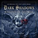 Series 2: Kingdom of the Dead, Pt. 4 (Audiodrama Unabridged)/Dark Shadows