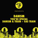You're Special / Gas Train/Danism