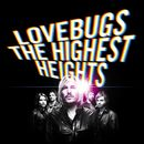 The Highest Heights/Lovebugs