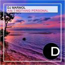 Ain't Nothing Personal/DJ Marmol