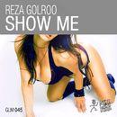 Show Me/Reza Golroo