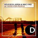 Be Good for People (Tropical Mix)/Wojciech Jurga