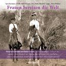 Frauen bereisen die Welt (Gekürzte Lesung)/Diverse Autoren