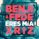 Eres mía (Remix)/Benji & Fede & Xriz
