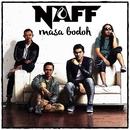 Masa Bodoh/Naff