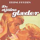 De stjålne glaeder - Succesromanen 6 (uforkortet)/Erling Poulsen
