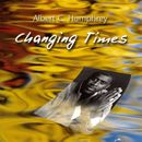 Changing Times/Albert C. Humphrey