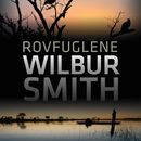 Rovfuglene - Courtney-serien (uforkortet)/Wilbur Smith