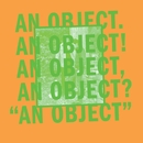 An Object/No Age