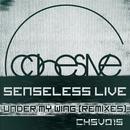 Under My Wing (Remixes) EP/Senseless Live
