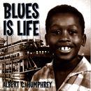 Blues Is Life/Albert C. Humphrey