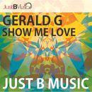 Show Me Love/Gerald G