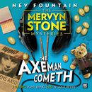 The Mervyn Stone Mysteries - The Axeman Cometh (Audiodrama Unabridged)/Nev Fountain