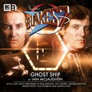 The Classic Adventures, 2.4: Ghost Ship (Unabridged)/Blake's 7