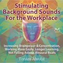 Stimulating Background Sounds for the Workplace - Increasing Brainpower & Concentration, Working More Easily, Longer Learning, Not Falling Asleep, Binaural Beats/Torsten Abrolat
