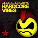 Hardcore Vibes - Taken from Superstar/Global Deejays