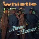 Always And Forever/Whistle