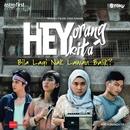 Hey Orang Kita/Awi Rafael, Christian Palencia, Raja Syahiran, Takahara Suiko & Talitha Tan
