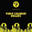 Dollar$/Pablo Calamari