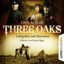 Three Oaks, Folge 04: Goldgräber und Flussratten/Dan Adams