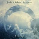 Heroes/Scala & Kolacny Brothers