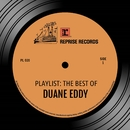 Playlist: The Best Of Duane Eddy/Duane Eddy