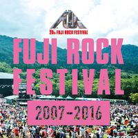 FUJI ROCK FESTIVAL 20TH ANNIVERSARY COLLECTION (2007-2016)/Various Artists