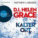 D.I. Helen Grace: Kalter Ort (Gekürzte Lesefassung)/Matthew J. Arlidge