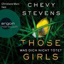 Those Girls - Was dich nicht tötet (Gekürzte Lesefassung)/Chevy Stevens