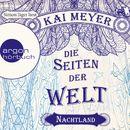 Die Seiten der Welt - Nachtland (Ungekürzte Lesung)/Kai Meyer