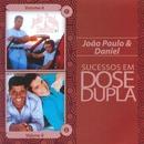 Sucessos em Dose Dupla/João Paulo & Daniel
