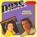 Dose Dupla/Amado Batista