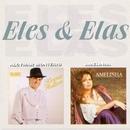 Eles e Elas/Alcymar Monteiro e Amelinha