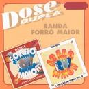 Dose Dupla/Banda Forró Maior