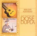 Sucessos em Dose Dupla/Waldir Azevedo