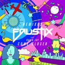 Come Closer (feat. David Jay) [Remixes]/Faustix