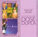 Sucessos em Dose Dupla/Fafá de Belém