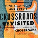 Crossroads Revisited Selections From The Crossroads Guitar Festivals/Eric Clapton And Guests