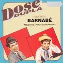 Dose Dupla (Anedotas e Piadas Sertanejas)/Barnabé