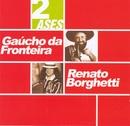 Dois ases/Gaúcho Da Fronteira e Renato Borguetti