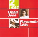Dois Ases/Odair José e Fernando Lelis