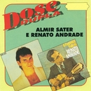 Dose Dupla/Almir Sater e Renato Andrade